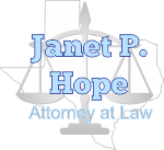 Janet P Hope Texas Attorney at Law